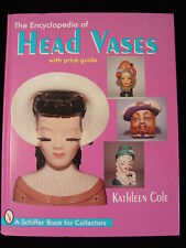 The Encyclopedia of Head Vases by Kathleen Cole (1996, Hardcover, Illustrated)
