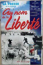 Deuxième guerre mondiale - AU NOM DE LA LIBERTE - La presse de la Manche - 2004