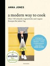 A Modern Way to Cook von Anna Jones (2017, Gebundene Ausgabe)