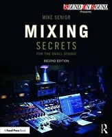 Mixing Secrets for the Small Studio, Paperback by Senior, Mike, Like New Used...