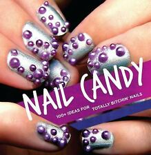 Nail Candy: 50+ Ideas for Totally Cool Nails, Geer, Donne and Ginny