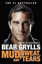 NEW Mud, Sweat, and Tears: The Autobiography by Bear Grylls