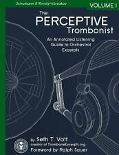 The Perceptive Trombonist: An Annotated Listening Guide to Orchestral Excerpts