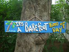 ITS A BAREFOOT KIND A DAY TROPICAL TIKI HUT BAR POOL PATIO HOT TUB SIGN PLAQUE