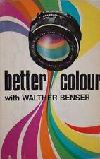 BETTER COLOUR - WALTHER BENSER