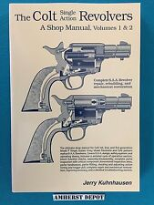 The Colt Single Action Revolvers A Shop Manual  by Jerry Kuhnhausen Book NEW