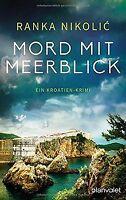 Mord mit Meerblick: Ein Kroatien-Krimi von Nikolić... | Buch | Zustand gut