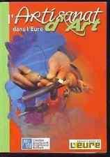 L ARTISANAT D ART DANS L EURE     2009   NORMANDIE