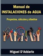 Manual de Instalaciones de Agua : Proyectos, Cálculos y Diseños by Miguel...