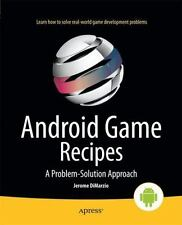 Android Game Recipes : A Problem-Solution Approach by Jerome DiMarzio (2013,...
