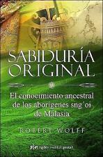 SABIDURIA ORIGINAL, POR: ROBERT WOLFF