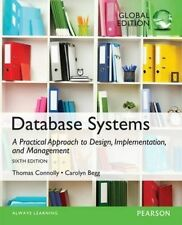 Database Systems: A Practical Approach to Design, Implementation, and Management: Global Edition by Carolyn Begg, Thomas Connolly (Mixed media product, 2014)