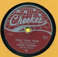 DANNY OVERBEA  Train, Train, Train / I'll Wait  CHECKER 768 <Hear>