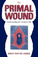 The Primal Wound: Understanding the Adopted Child (Paperback or Softback)