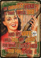 Greatest Fear My Wife Will Sell My Guns 2nd Amendment Metal Sign MT43