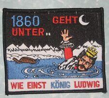"""1860 München geht unter... wie einst König Ludwig Patch  4 3/4"""" x 3 7/8"""" futbal"""