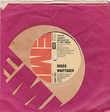 """Roger Whittaker - I Don't Believe in me Anymore - 7"""" single"""