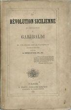 De La Varenne - La Revolution Sicilienne et l'Expedition de Garibaldi 1860 Dentu