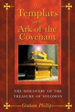 The Templars and the Ark of the Covenant: The Discovery of the Treasure of Sol,