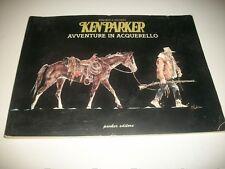 KEN PARKER:AVVENTURE IN ACQUERELLO.BERARDI&MILAZZO.PARKER EDITORE.1993