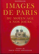 IMAGES DE PARIS DU MOYEN AGE A NOS JOURS  phts de LIOT