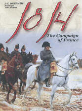1814: The French Campaign (GREAT BATTLES OF THE FIRST EMPIRE), Garnier, Jean, Ho