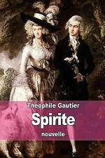 Spirite by Théophile Gautier (2015, Paperback)