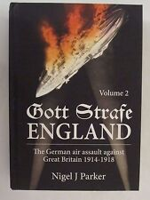 Gott Strafe England - The German Air Assault against Great Britain 1914–18 Vol 2