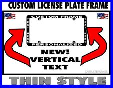 THIN FRAME VERTICAL TEXT HOLDER CUSTOM  WORDING CUSTOMIZED License Plate Frame