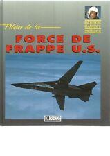 PILOTES DE LA FORCE DE FRAPPE US - EDITIONS ATLAS