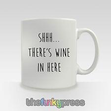Shhh There's Wein in Here Neuheit Geschenk Tee-/Kaffeetasse