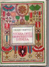Napoli O.; STORIA DEGLI ORDINI EQUESTRI D'ITALIA ; Ist. Italiano del Libro 1927
