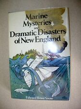 Marine Mysteries and Dramatic Disasters of New England Edward R Snow Signed 1st