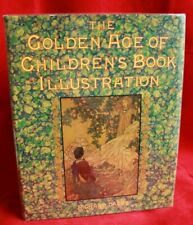 The Golden Age Of Children's Book Illustration; Rackham; Heath Robinson; Detmold