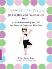 Itsy Bitsy Yoga for Toddlers and Preschoolers: 8-minute Routines to Help Your Ch