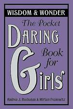 The Pocket Daring Book for Girls: Wisdom and Wonder by Andrea J Buchanan FREE SH