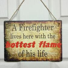 Fire Fighter vintage con segno Shabby Chic Placca FIAMMA più caldo della sua vita