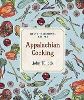 Appalachian Cooking: New & Traditional Recipes by Tullock, John in New