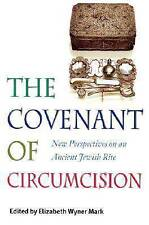 The Covenant of Circumcision: New Perspectives on an Ancient Jewish Rite by...