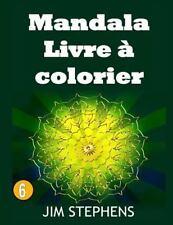 Mandala Livre à Colorier: Mandala Livre à Colorier by Jim Stephens (2015,...