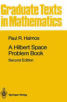 A Hilbert Space Problem Book by Halmos, Paul R. (Hardback book, 1982)
