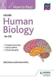 How to Pass Higher Human Biology for CfE by Graham Moffat, Billy Dickson (Paper…