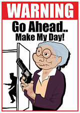 Home Security Sign Crime Funny Humor Warning Beware Make My Day Gun Rights
