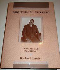 NEW MEXICO PROGRESSIVE POLITICIAN BRONSON M. CUTTING BY R. LOWITT 1992 1ST DJ
