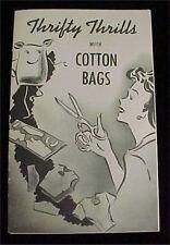 Vintage Book  Feedsack Flour Sugar Sack Thrifty Thrills w Cotton Bags 1940s Era