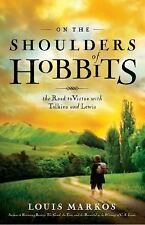 On the Shoulders of Hobbits: The Road to Virtue with Tolkien and Lewis by Marko