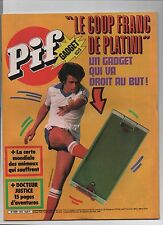 PIF GADGET n°623 - mars 1981 - Etat neuf sans le gadget. PLATINI