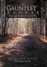 The Gauntlet Runner: A Tale From The French And Indian War: By S. Thomas Bailey