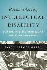 Reconsidering Intellectual Disability L'Arche, Medical Ethics, ... 9781626162433