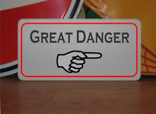 Great Danger Metal Sign